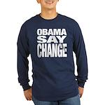 Obama Say Change Long Sleeve Dark T-Shirt