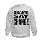 Obama Say Change Kids Sweatshirt