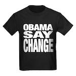 Obama Say Change Kids Dark T-Shirt