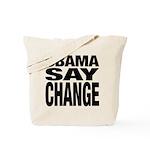 Obama Say Change Tote Bag