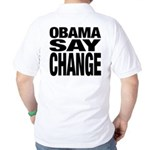Obama Say Change Golf Shirt