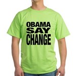 Obama Say Change Green T-Shirt
