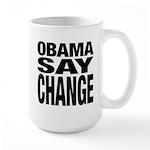 Obama Say Change Large Mug