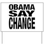 Obama Say Change Yard Sign