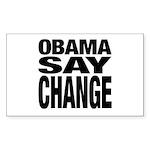Obama Say Change Rectangle Sticker