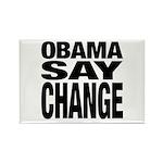 Obama Say Change Rectangle Magnet