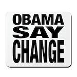 Obama Say Change Mousepad