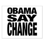 Obama Say Change Small Poster