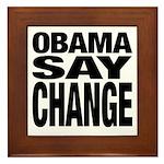 Obama Say Change Framed Tile