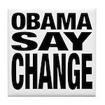 Obama Say Change Tile Coaster