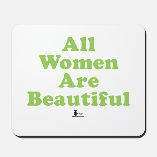 All Women Are Beautiful Mousepad