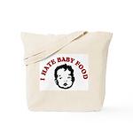 I Hate Baby Food Tote Bag