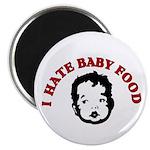 I Hate Baby Food Magnet