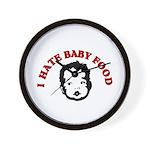 I Hate Baby Food Wall Clock