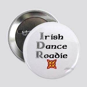 """Irish Dance Roadie - 2.25"""" Button"""
