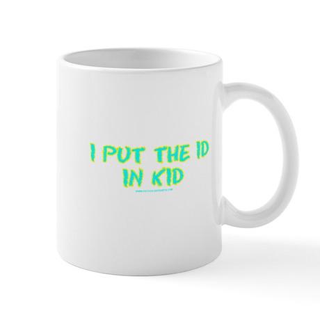 I Put The Id in Kid Mug