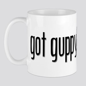 Got Guppy? Mug