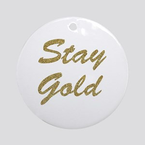 Stay Gold Round Ornament