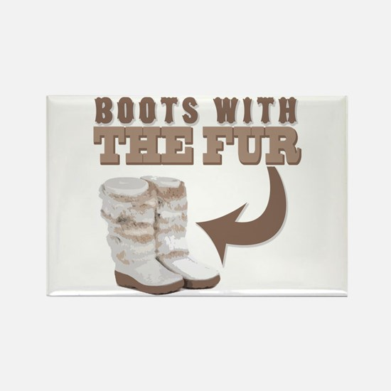 Boots With The Fur Rectangle Magnet