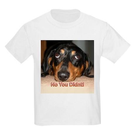 No You Didn't Kids Light T-Shirt