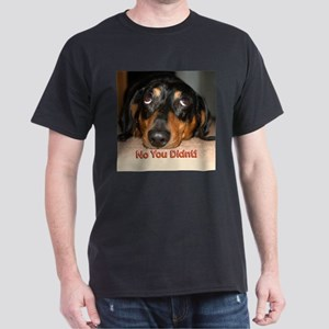 No You Didn't Dark T-Shirt
