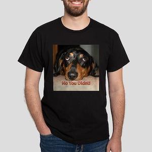 No You Didn't Dark T-Shirt