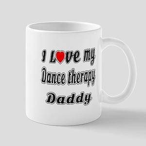I Love My DANCE THERAPY Daddy Mug