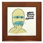 Who Wants To Live Forever? (S Framed Tile