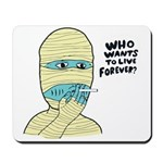 Who Wants To Live Forever? (S Mousepad