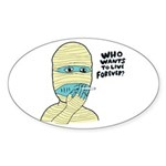 Who Wants To Live Forever? (S Oval Sticker (10 pk)