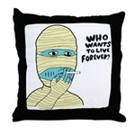 Who Wants To Live Forever? (S Throw Pillow