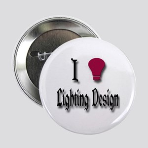 "Love Lighting Design 2.25"" Button"