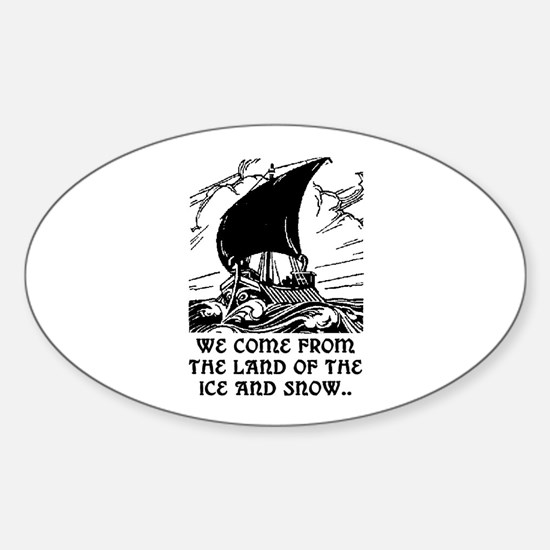 THE LAND OF ICE AND SNOW Sticker (Oval)