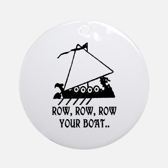 ROW, ROW, ROW YOUR BOAT Ornament (Round)