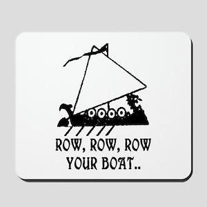 ROW, ROW, ROW YOUR BOAT Mousepad