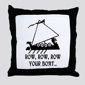 ROW, ROW, ROW YOUR BOAT Throw Pillow