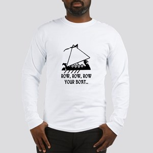 ROW, ROW, ROW YOUR BOAT Long Sleeve T-Shirt
