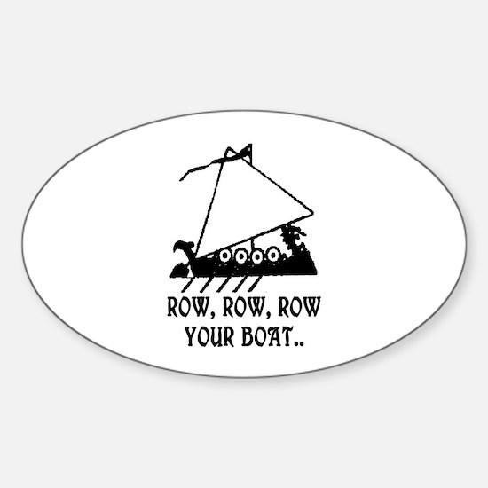 ROW, ROW, ROW YOUR BOAT Sticker (Oval)