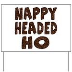 Nappy Headed Ho Hairy Design Yard Sign