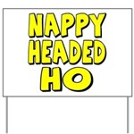 Nappy Headed Ho Yellow Design Yard Sign