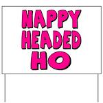 Nappy Headed Ho Pink Design Yard Sign