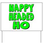 Nappy Headed Ho Green Design Yard Sign