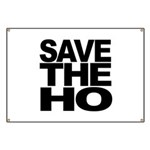 Save The Ho Banner