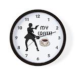 My Coffee Clocks Wall Clock