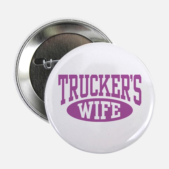"Trucker's Wife 2.25"" Button"