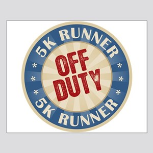 Off Duty 5K Runner Small Poster