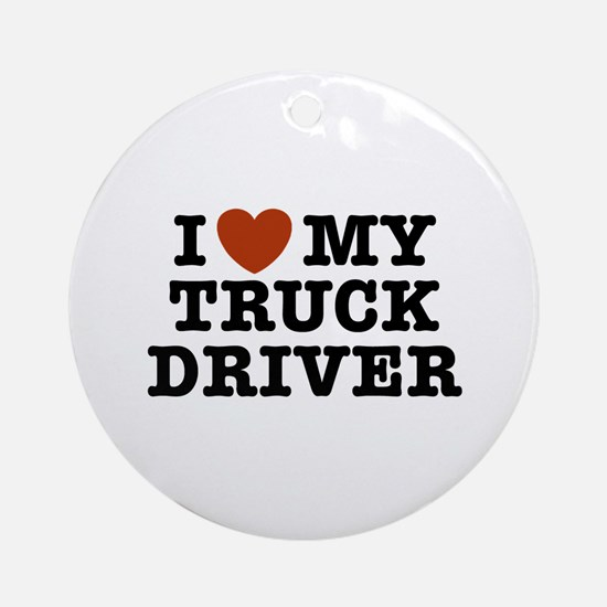 I Love My Truck Driver Ornament (Round)