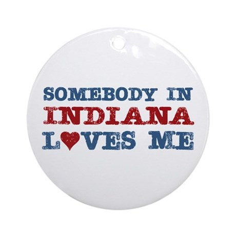 Somebody in Indiana Loves Me Ornament (Round)