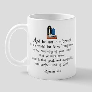 """""""Be Not Conformed"""" Mug"""