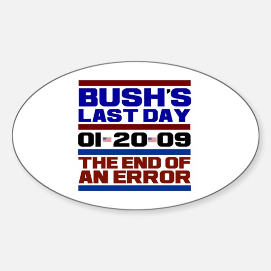 Bush's Last Day ! Oval Decal
